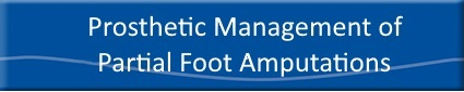 Prosthetic Management of Partial Foot Amputations